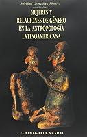 Mujeres y relaciones de genero en la antropologia latinoamericana / Women and gender relations in Latin American anthropology (Programa Interdisciplinario De Estudios Para La Mujer)
