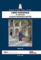 LIBRO HOMENAJE AL PROFESOR EUGENIO HERNÁNDEZ-BRETÓN, Tomo IV/IV