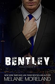 Bentley: Vested Interest #1 by [Moreland, Melanie]