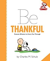 Peanuts: Be Thankful (Peanuts Collection)