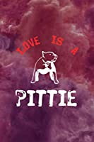 Love Is A Pittie: All Purpose 6x9 Blank Lined Notebook Journal Way Better Than A Card Trendy Unique Gift Red Smoke PitBull