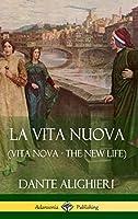La Vita Nuova (Vita Nova - The New Life) (Hardcover)