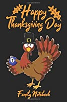Happy Thanksgiving Day Family Notebook: Lined Journal Paper Wide Ruled Composition Notebook For School Teacher & Students Draw and Write Funny Gift In Thanksgiving From Family and Friends For Turkey Cue Sports or Billiard Lovers