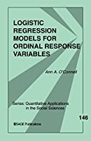 Logistic Regression Models for Ordinal Response Variables (Quantitative Applications in the Social Sciences) by Ann Aileen O?Connell(2005-11-02)