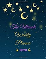 The Ultimate Weekly Planner: Moon And Stars In The Night Sky Softcover: Weekly Goals And Habit Tracker For Productivity And Mindfulness Journal For Girls, Boys, Men, Women, Kids, Teens