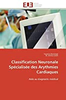 Classification Neuronale Spécialisée Des Arythmies Cardiaques (Omn.Univ.Europ.)
