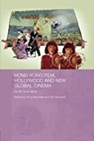 Hong Kong Film, Hollywood and New Global Cinema: No Film is An Island (Routledge Media, Culture and Social Change in Asia) by Unknown(2007-02-28)