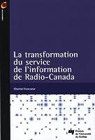 La transformation du service de l'information de Radio-Canada