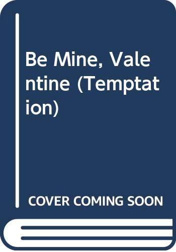 Download Be Mine, Valentine (Temptation) 0373253400