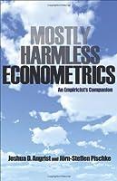 Mostly Harmless Econometrics: An Empiricist's Companion by Joshua Angrist J?rn-Steffen Pischke(2009-01-04)
