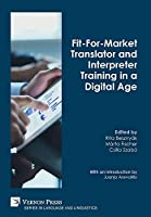 Fit-For-Market Translator and Interpreter Training in a Digital Age (Language and Linguistics)