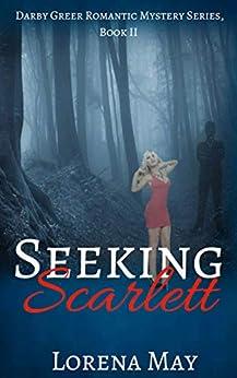 Seeking Scarlett (Darby Greer Romantic Mysteries) by [May, Lorena]
