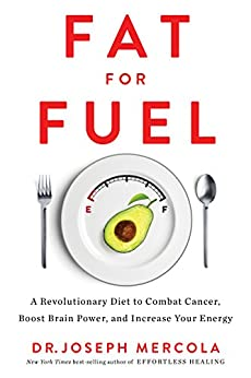 [Mercola, Joseph]のFat for Fuel: A Revolutionary Diet to Combat Cancer, Boost Brain Power, and Increase Your Energy