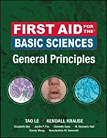 First Aid for the Basic Sciences, General Principles (First Aid Series)
