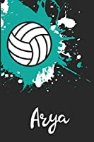 Arya Volleyball Notebook: Cute Personalized Sports Journal With Name For Girls