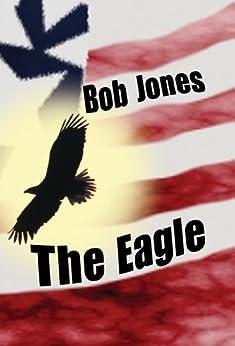 The Eagle by [Jones, Bob, Jones, Bonnie]