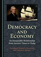 Democracy and Economy: An Inseparable Relationship from Ancient Times to Today