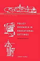 Policy Research in Educational Settings (Doing Qualitative Research in Educational Settings)