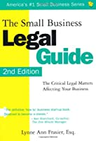 The Small Business Legal Guide: The Critical Legal Matters Affecting Your Business
