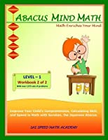 Abacus Mind Math Level 1 Workbook 2 of 2: Excel at Mind Math with Soroban, a Japanese Abacus by SAI Speed Math Academy(2014-06-01)