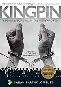 Kingpin Revised Edition: Legal Lessons from the Underworld by [Bartholomeusz, Sarah]