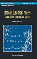 Integral Dynamical Models: Singularities, Signals and Control (World Scientific Series on Nonlinear Science, Series a)