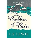 C.S. Lewis Signature Classic: The Problem of Pain