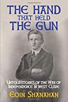 The hand that held the gun: Untold stories of the War of Independence in west Clare