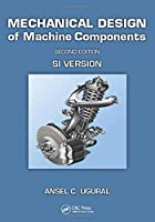 Mechanical Design of Machine Components: SI Version