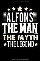Notizbuch: Alfons The Man The Myth The Legend (120 gepunktete Seiten als u.a. Tagebuch, Reisetagebuch oder Projektplaner fuer Vater, Ehemann, Freund, Kumpel, Bruder, Onkel und mehr)