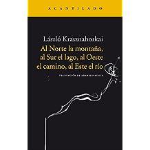 Al Norte la montaña, al Sur el lago, al Oeste el camino, al Este el río (Narrativa del Acantilado nº 69) (Spanish Edition)