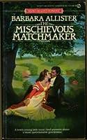 The Mischievous Matchmaker