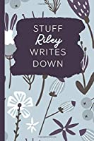 Stuff Riley Writes Down: Personalized Journal / Notebook (6 x 9 inch) with 110 wide ruled pages inside [Soft Blue Pattern]