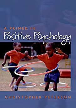 A Primer in Positive Psychology (Oxford Positive Psychology Series) by [Peterson, Christopher]