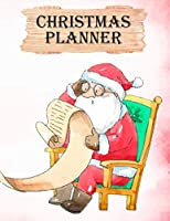 Christmas Planner: Funny Santa With Naughty List Cover Christmas Planner & Holiday Organizer with Budget Tracker, Gift Ideas, Shopping Lists, Christmas Cards, Party, Meals & More - Plan Your Perfect Christmas