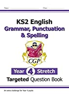 New KS2 English Targeted Question Book: Challenging Grammar, Punctuation & Spelling - Year 4 Stretch