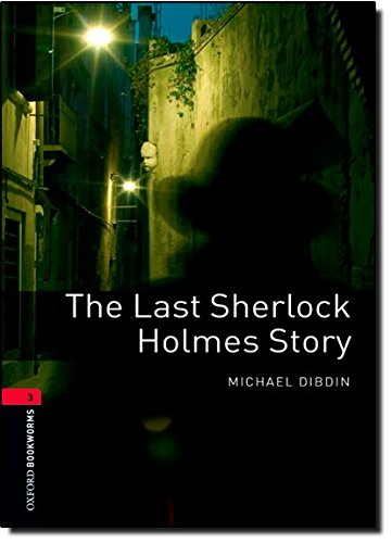 The Last Sherlock Holmes Story (Oxford Bookworms Library)の詳細を見る