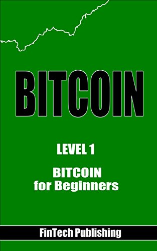 Bitcoin: Bitcoin for Beginners (Cryptocurrency Book 2) (English Edition)