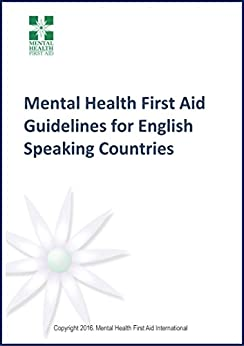 Mental Health First Aid Guidelines Booklet by [Australia, Mental Health First Aid]