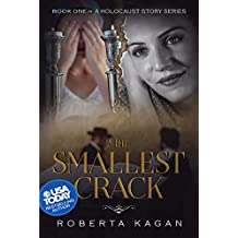 The Smallest Crack: Book One in A Holocaust Story Series