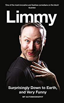Surprisingly Down to Earth, and Very Funny: My Autobiography by [Limmy]