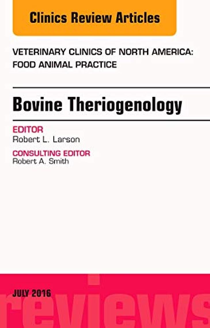 大通り公爵大型トラックBovine Theriogenology, An Issue of Veterinary Clinics of North America: Food Animal Practice, 1e (The Clinics: Veterinary Medicine)