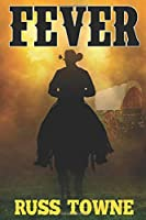 "Fever: A Western Adventure From The Author of ""Patch: United States Marshal"""