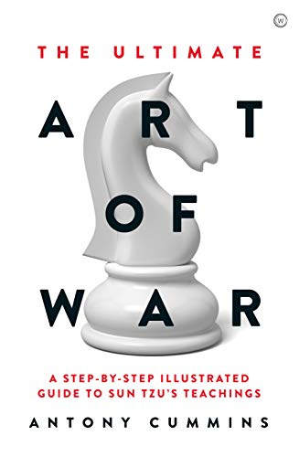 The Ultimate Art of War: A Step-by-Step Illustrated Guide to Sun Tzu's Teachings (English Edition)