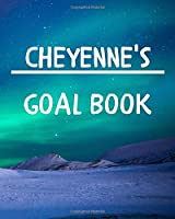 Cheyenne's Goal Book: New Year Planner Goal Journal Gift for Cheyenne  / Notebook / Diary / Unique Greeting Card Alternative