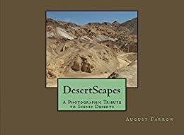 DesertScapes: A Photographic Tribute to Scenic Deserts by [Farrow, August]