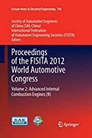Proceedings of the FISITA 2012 World Automotive Congress: Volume 2: Advanced Internal Combustion Engines (II) (Lecture Notes in Electrical Engineering)