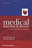 Medical Nutrition and Disease: A Case-Based Approach by Lisa Hark Gail Morrison(2009-06-02)