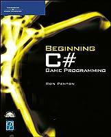 Beginning C# Game Programming (Game Development)