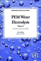 PEM Water Electrolysis Volume 1 (Hydrogen and Fuel Cells Primers) [並行輸入品]